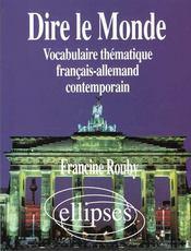 Dire Le Monde Vocabulaire Thematique Francais-Allemand Contemporain - Intérieur - Format classique
