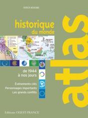 Atlas Historique Du Monde (De 1944 A Nos Jours) - Couverture - Format classique
