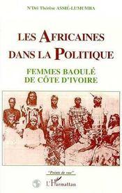 Les Africaines Dans La Politique ; Femmes Baoule De Cote-D'Ivoire - Intérieur - Format classique