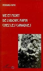 Vie Et Mort De Ludovic Papin Chez Les Canaques - Intérieur - Format classique