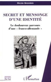 Secret Et Mensonge D'Une Identite ; Le Douloureux Parcours D'Une Franco-Allemande - Couverture - Format classique