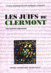 Les Juifs De Clermont. Une Histoire Fragmentee - Intérieur - Format classique