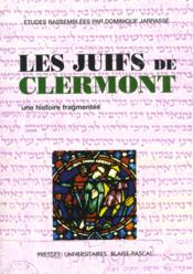 Les Juifs De Clermont. Une Histoire Fragmentee - Couverture - Format classique