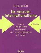 Le nouvel internationalisme ; contre les guerres impériales et la privatisation du monde - Intérieur - Format classique