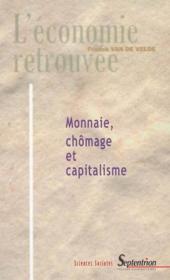 Monnaie, Chomage Et Capitalisme - Couverture - Format classique