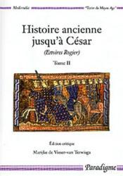 Histoire ancienne jusqu'à César (estoires rogier) t.2 - Couverture - Format classique
