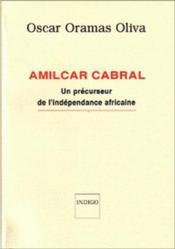 Amilcar cabral ; un précurseur de l'indépendance africaine - Couverture - Format classique
