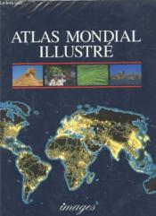 Vente livre :  Atlas Mondial Illustre  - Collectif