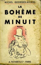 La Boheme De Minuit. - Couverture - Format classique