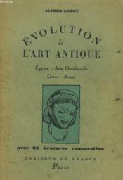 Evolution De L'Art Antique. Egypte, Asie Occidentale, Grece, Rome. - Couverture - Format classique