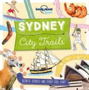 Vente livre :  Sydney ; city trails (1re édition)  - Collectif - Helen Greathead - Collectif Lonely Planet