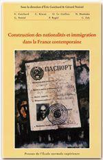 Construction des nationalités et immigration dans la France contemporaine - Couverture - Format classique
