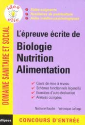 L'Epreuve Ecrite De Biologie Nutrition Alimentation Domaine Sanitaire Et Social - Couverture - Format classique