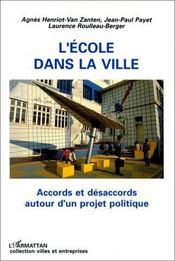 L'école dans la ville ; accords et désaccords autour d'un projet politique - Intérieur - Format classique