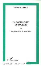 La Sociologie Du Sourire Ou Le Pouvoir De Seduction - Intérieur - Format classique