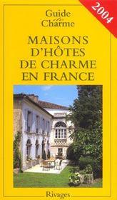 Maisons d'hotes de charme en france ; guide 2004 - Intérieur - Format classique