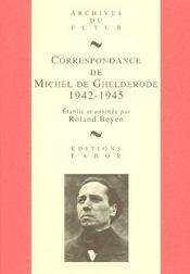 Correspondance De Michel De Ghelderode 1942-1945 - Intérieur - Format classique