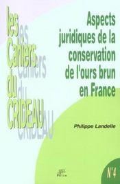 Aspects Juridiques De La Conservation De L'Ours Brun En France - Intérieur - Format classique