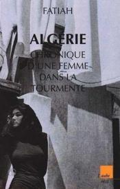 Algerie, Chronique D'Une Femme Dans La Tourmente - Couverture - Format classique
