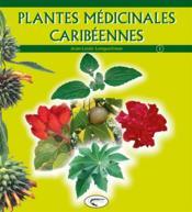 Plantes médicinales caribéennes t.1 - Couverture - Format classique