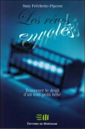 Les Reves Envoles - Traverser Le Deuil D'Un Tout Petit Bebe - Couverture - Format classique