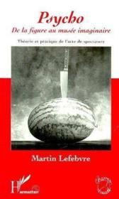 Psycho De La Figure Au Musee Imaginaire Theorie Et Pra - Couverture - Format classique