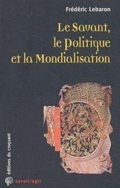 Le savant, la politique et la mondialisation - Couverture - Format classique