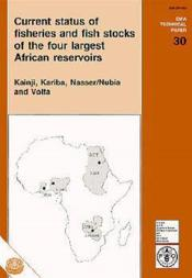 Current status of fisheries and fish stocks of the four largest african reservoirs kainji kariba nas - Couverture - Format classique