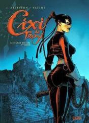 Cixi de Troy ; le secret de Cixi t.2  - Olivier Vatine - Christophe Arleston