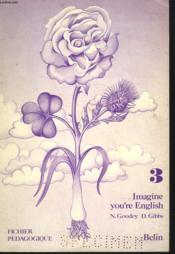Imagine You'Re English. 3. Fichier Pedagogique - Couverture - Format classique
