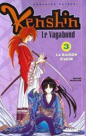 Kenshin le vagabond t.3 ; la raison d'agir - Intérieur - Format classique