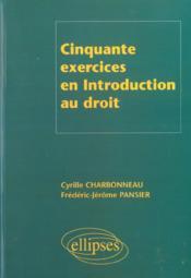 Cinquante Exercices En Introduction Au Droit - Couverture - Format classique