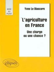 L'Agriculture En France Une Charge Ou Une Chance ? - Intérieur - Format classique