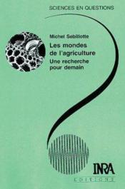 Les mondes de l'agriculture ; une recherche pour demain - Couverture - Format classique