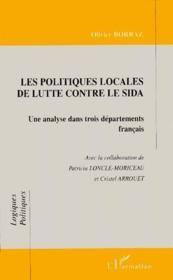 Les politiques locales de lutte contre le Sida ; une analyse dans trois départements français - Couverture - Format classique