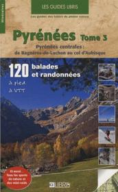 Pyrénées t.3 ; Pyrénées centrales - Couverture - Format classique