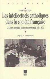 Intellectuels Catholiques Dans La Societe Francaise - Intérieur - Format classique
