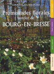 Promenades florales autour de Bourg-en-Bresse - Couverture - Format classique