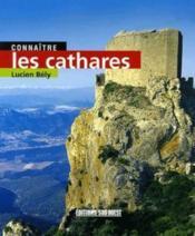 Connaître les cathares - Couverture - Format classique