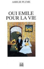 Oui Emile Pour La Vie - Couverture - Format classique