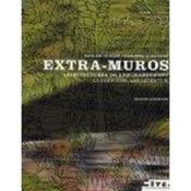 Extra-muros volume 2. architectures de l'enchantement - Couverture - Format classique