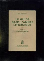 LE GUIDE DANS L ANNEE LITURGIQUE TOME III: LE CYCLE PASCAL. 2em PARTIE. - Couverture - Format classique