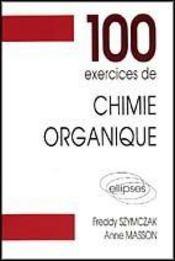 100 Exercices De Chimie Organique (Maths Spe) - Intérieur - Format classique