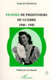 Femmes De Prisonniers De Guerre 1940-1945 - Couverture - Format classique