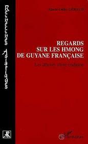 Regards Sur Les Hmong De Guyane Francaise - Intérieur - Format classique