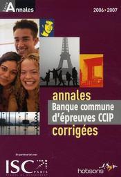 Banque commune d'épreuves ccip corrigées (édition 2006-2007) - Intérieur - Format classique
