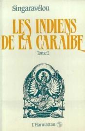 Les indiens de la caraïbe t.2 ; croissance demographique .. - Couverture - Format classique