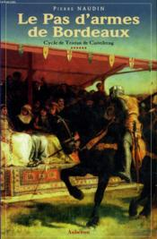 Cycle de tristan de castelreng t.6 ; le pas d'armes de bordeaux - Couverture - Format classique