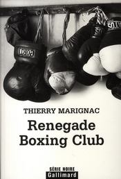 Vente  Renegade boxing club  - Thierry Marignac
