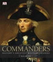 Vente livre :  Commanders ; history's greatest military leaders  - Collectif
